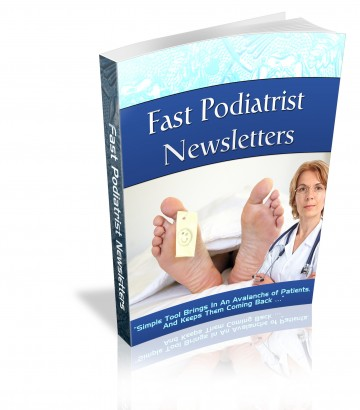Fast Podiatrist Newsletters E book  final